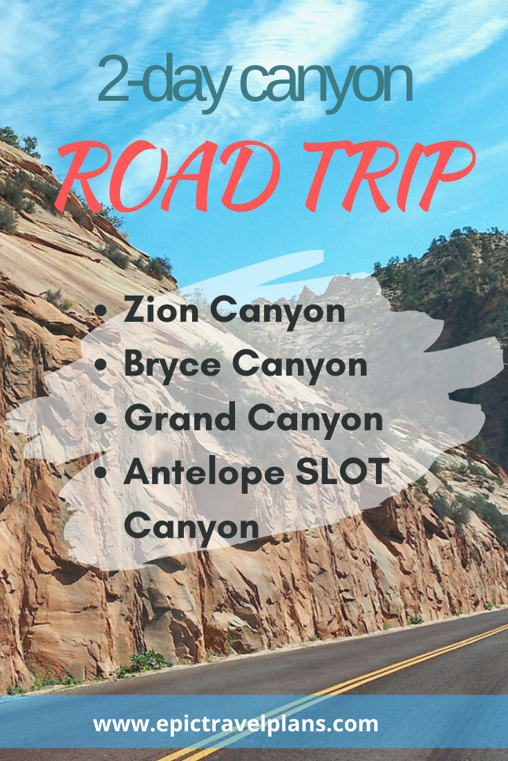 2-day canyon road trip: Zion Canyon, Bryce Canyon, Grand Canyon North Rim, and Antelope Canyon