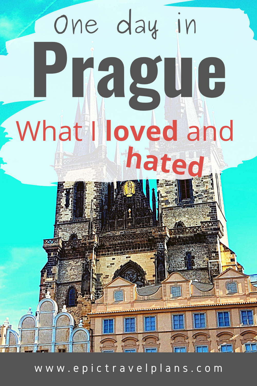 One day in Prague: What I loved and hated