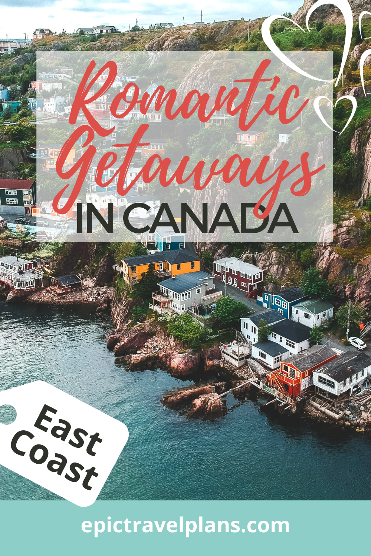 Best romantic getaways in Eastern Canada