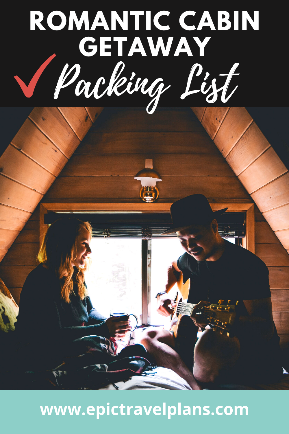 Romantic cabin getaway packing list, how to make a cabin getaway romantic
