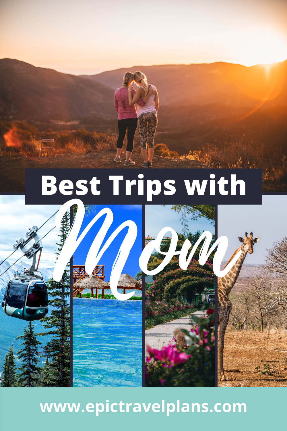 Best trips with mom, mother daughter trips of a lifetime, road trips, weekend trips for mom